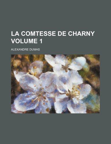 9781236202031: La Comtesse de Charny Volume 1