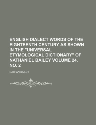 9781236204387: English dialect words of the eighteenth century as shown in the