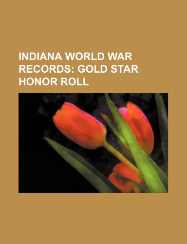 9781236207609: Indiana World War Records; Gold star honor roll