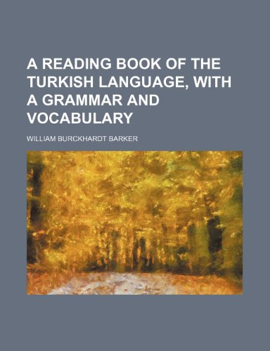 9781236208675: A reading book of the Turkish language, with a grammar and vocabulary
