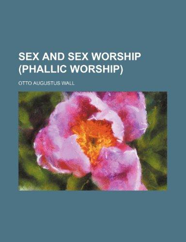 9781236211385: Sex and sex worship (phallic worship)
