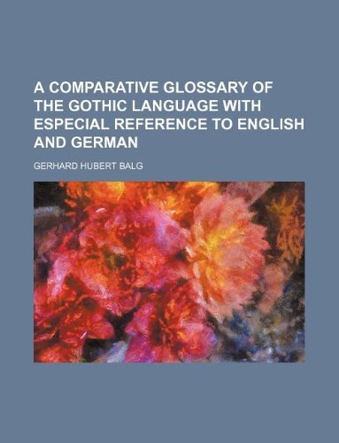 9781236212436: A Comparative Glossary of the Gothic Language with Especial Reference to English and German