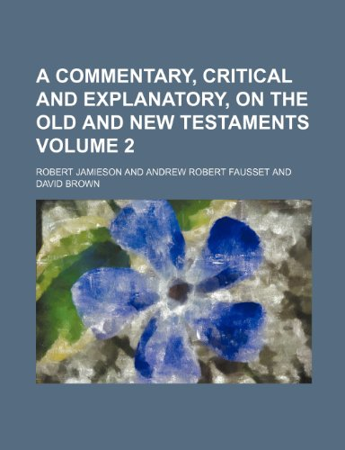 9781236213686: A commentary, critical and explanatory, on the Old and New Testaments Volume 2