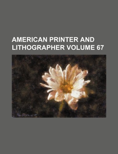 9781236218834: American printer and lithographer Volume 67