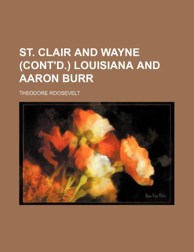 9781236219466: St. Clair and Wayne (cont'd.) Louisiana and Aaron Burr
