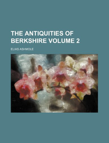 9781236232960: The Antiquities of Berkshire Volume 2