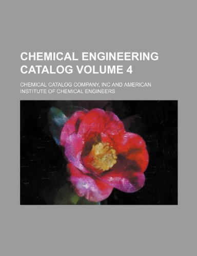 9781236237897: Chemical engineering catalog Volume 4