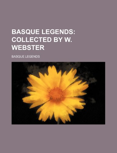 9781236241115: Basque legends; collected by W. Webster
