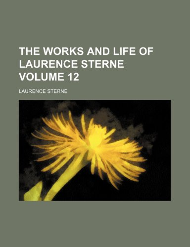 The works and life of Laurence Sterne Volume 12 (9781236244130) by Sterne, Laurence