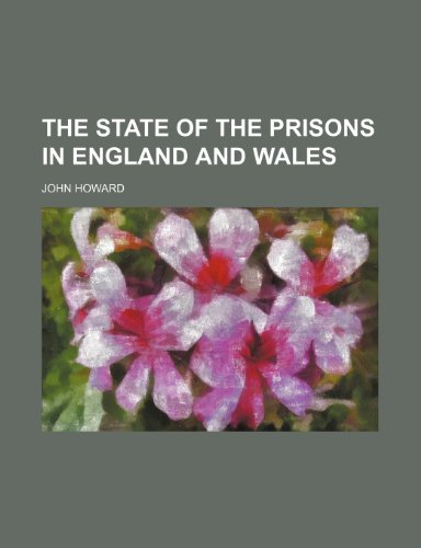 The State of the Prisons in England: Howard, John