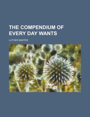 9781236246578: The Compendium of Every DAy Wants