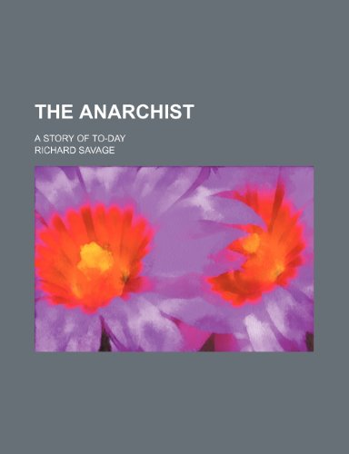 9781236250605: The anarchist; a story of to-day