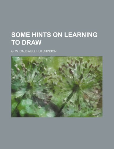 9781236252326: Some hints on learning to draw