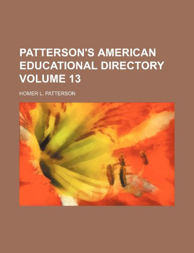 9781236256386: Patterson's American educational directory Volume 13
