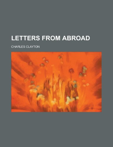 Letters from Abroad Truesdell, Leon Edgar and Clayton, Charles