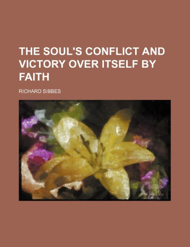 9781236259035: The Soul's Conflict and Victory Over Itself by Faith