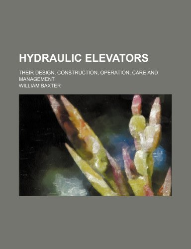 9781236259653: Hydraulic elevators; their design, construction, operation, care and management