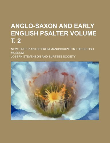 9781236260284: Anglo-Saxon and early English Psalter Volume т. 2; now first printed from manuscripts in the British Museum