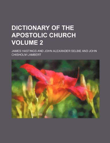 9781236264121: Dictionary of the apostolic church Volume 2