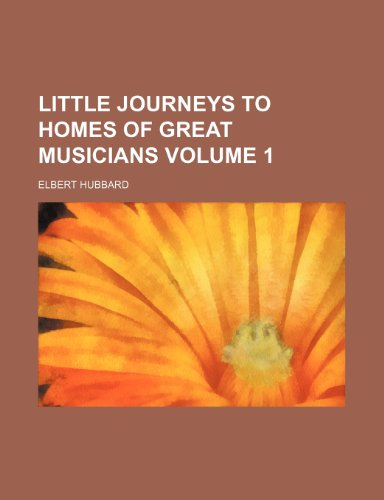 9781236268006: Little journeys to homes of great musicians Volume 1