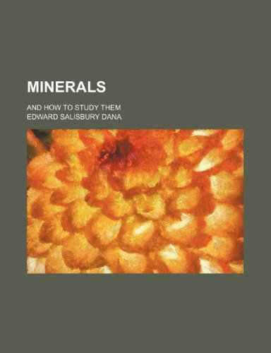 9781236268747: Minerals; And How to Study Them