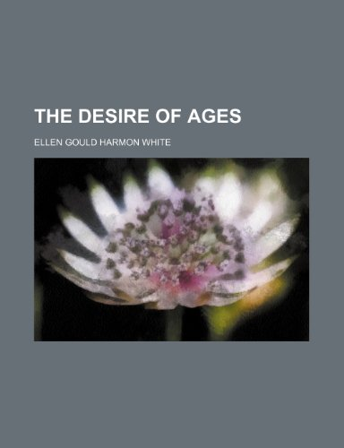 9781236271884: The Desire of Ages