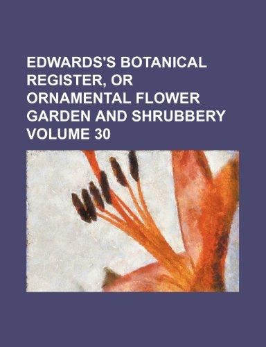 Edwardss Botanical Register, or Ornamental Flower Garden