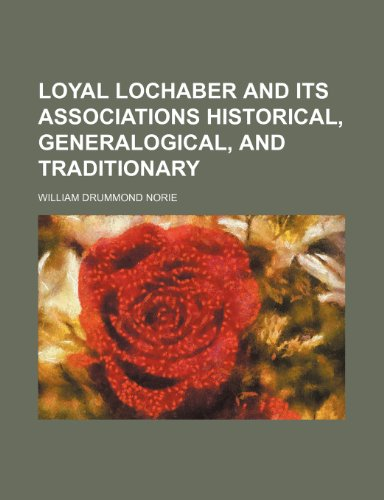 9781236275226: Loyal Lochaber and its associations historical, generalogical, and traditionary