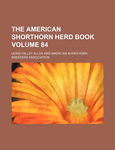 9781236278500: The American Shorthorn herd book Volume 84