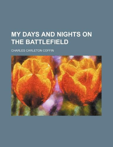 9781236280503: My days and nights on the battlefield