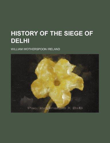 9781236300676: History of the siege of Delhi