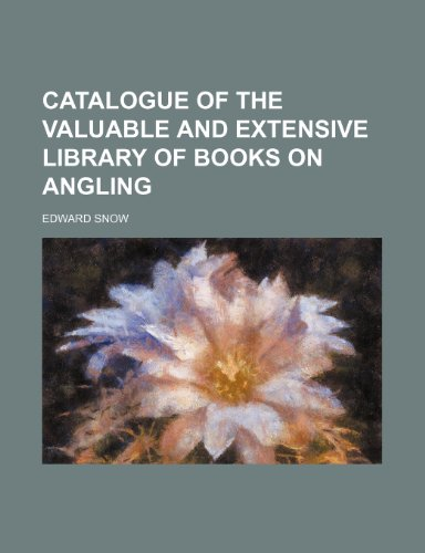 9781236301598: Catalogue of the valuable and extensive library of books on angling