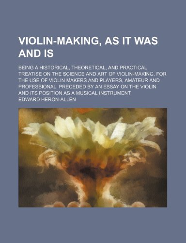 Violin-Making, as It Was and Is Being: Edward Heron-Allen