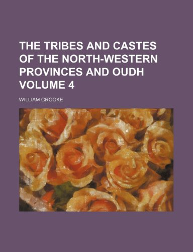 9781236305015: The tribes and castes of the North-western Provinces and Oudh Volume 4