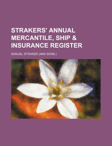9781236306814: Strakers' annual mercantile, ship & insurance register