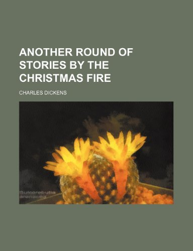 9781236307590: Another round of stories by the Christmas fire