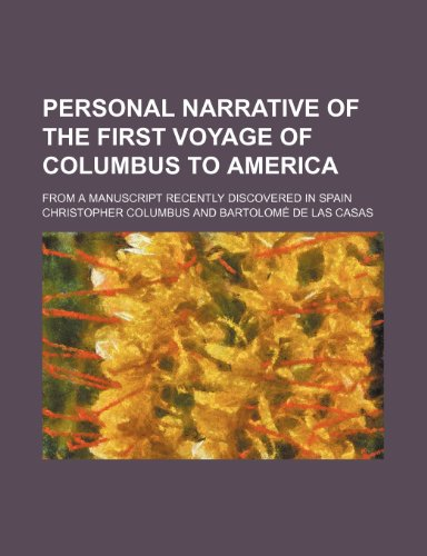 9781236307774: Personal narrative of the first voyage of Columbus to America; From a manuscript recently discovered in Spain