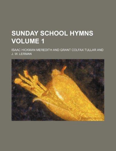 9781236310200: Sunday school hymns Volume 1