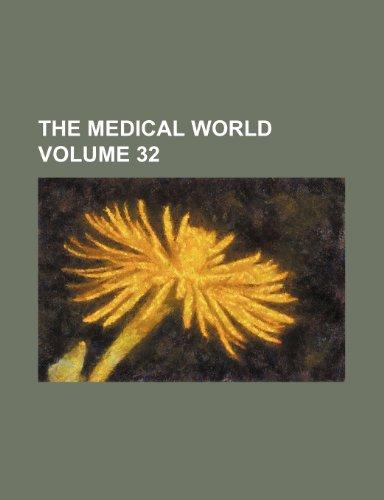 9781236311405: The Medical world Volume 32