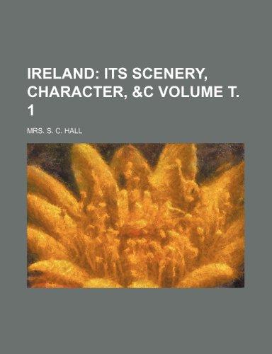 9781236313072: Ireland Volume . 1; its scenery, character, &c