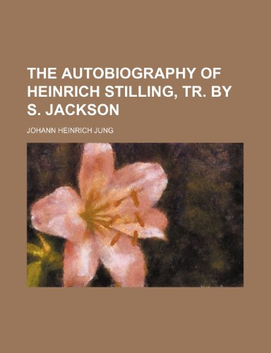 9781236320681: The autobiography of Heinrich Stilling, tr. by S. Jackson
