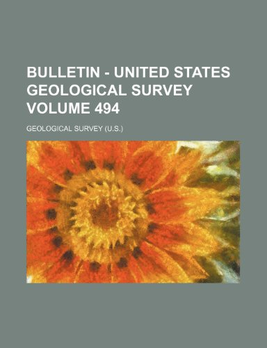 9781236321978: Bulletin - United States Geological Survey Volume 494