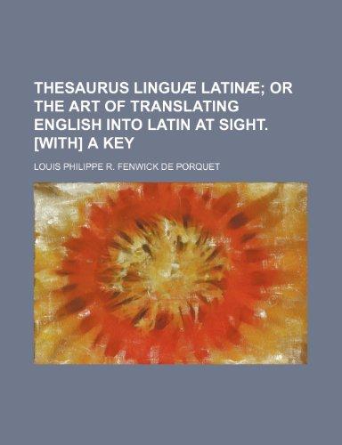 9781236322869: Thesaurus Linguae Latinae; Or the Art of Translating English Into Latin at Sight. [With] a Key