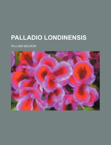 9781236323101: Palladio Londinensis