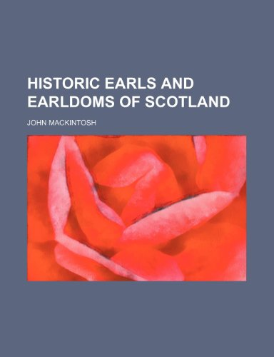 9781236325037: Historic Earls and Earldoms of Scotland