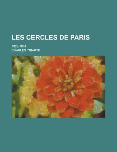 9781236327994: Les Cercles de Paris; 1828-1864