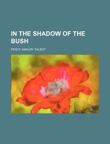 9781236331991: In the Shadow of the Bush