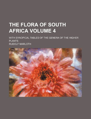 9781236336231: The flora of South Africa Volume 4; with synopical tables of the genera of the higher plants