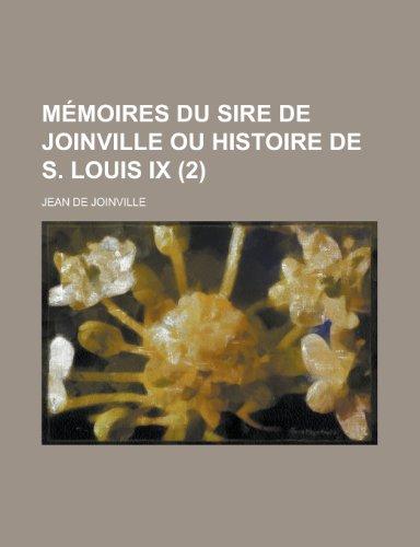 9781236338389: Memoires Du Sire de Joinville Ou Histoire de S. Louis IX (2 )