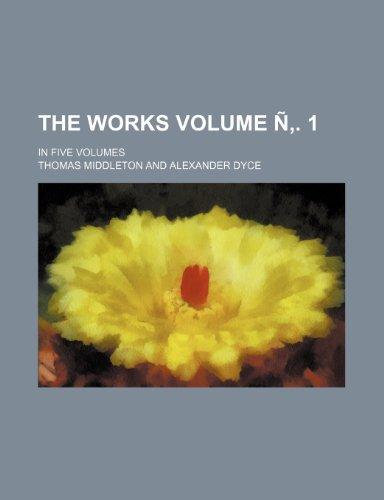 9781236347107: The Works Volume N . 1; In Five Volumes